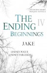 The Ending Beginnings: Jake - Lindsey Pogue, Lindsey Fairleigh