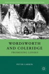 Wordsworth and Coleridge (Nineteenth Century Major Lives and Letters) - Peter Larkin
