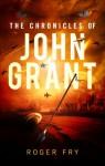 The Chronicles of John Grant - Roger Fry