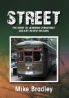 Street: The Story of Jeremiah Overstreet and Life in New Orleans - Mike Bradley