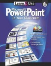 Learn & Use Microsoft Power Point in Your Classroom [With CDROM] - Kathleen Kopp