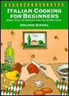 Italian Cooking for Beginners (The Ethnic Kitchen) - Helene Siegel