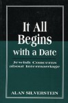 It All Begins with a Date: Jewish Concerns about Intermarriage - Alan Silverstein