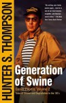 Generation of Swine: Tales of Shame & Degradation in the '80s - Hunter S. Thompson
