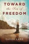 Toward the Sea of Freedom - Sarah Lark, D.W. Lovett