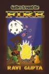 Gather Around the Fire - Ravi Gupta, Joe Evans