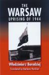 The Warsaw Uprising of 1944 - Wlodzimierz Borodziej, Barbara Harshav