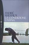 La condizione umana - André Malraux