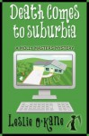 Death Comes to Suburbia (Molly Masters #2) - Leslie O'Kane