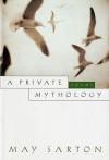 A Private Mythology: Poems - May Sarton