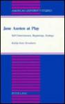 Jane Austen at Play: Self-Consciousness, Beginnings, Endings - Kuldip Kaur Kuwahara