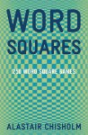Word Squares - Alastair Chisholm