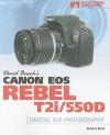 David Busch's Canon EOS Rebel T2i/550D Guide to Digital SLR Photography - David D. Busch