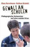 Gewalt An Schulen: Pädagogische Antworten Auf Eine Soziale Krise - Klaus Hurrelmann