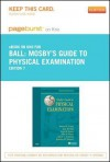 Mosby's Guide to Physical Examination - Pageburst E-Book on Kno (Retail Access Card) - Henry M Seidel, Jane W. Ball, Joyce E. Dains, John A Flynn, Barry S Solomon, Rosalyn W. Stewart