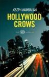 Hollywood Crows - Joseph Wambaugh, Laura Noulian