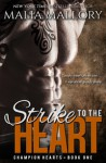 Strike to the Heart - Champion Hearts Book 1 (MMA Sports Romance) - Malia Mallory