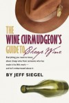The Wine Curmudgeon's Guide to Cheap Wine - Jeff Siegel