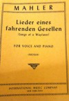 Lieder Eines Fahrenden Gesellen (Songs of a Wayfarer) for Voice and Piano (Mediu - Gustav Mahler