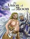 The Union of Sun and Moon - Gus Li, Augusta Li