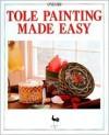 Tole Painting Made Easy - Ondori