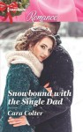 Snowbound with the Single Dad - Cara Colter