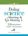 Doing Science in Morning Meeting: 150 Quick Activities that Connect to Your Curriculum - Lara Webb, Margaret Wilson