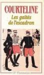 Les Gaîtés de l'escadron - Georges Courteline, Francis Pruner