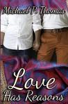 Love Has Reasons - Michael P. Thomas