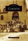 Corinth, New York (Images of America Series) - Rachel A. Clothier