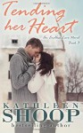 Tending Her Heart (Endless Love Series) (Volume 3) - kathleen shoop