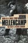 Born in a Small Town: John Mellencamp - Heather Johnson