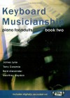Keyboard Musicianship: Piano For Adults Book Two - James Lyke, Tony Caramia, Reid Alexander
