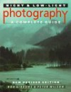Night And Low-Light Photography: A Complete Guide - Bob Gibbons, Peter Wilson