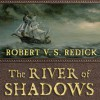 The River of Shadows: Chathrand Voyage Series, Book 3 - Robert V. S. Redick, Michael Page, Tantor Audio