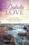 Dakota Love: Three Modern Women's Quilt Projects Lead to Unexpected Romance in South Dakota - Rose Ross Zediker