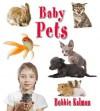 Baby Pets - Bobbie Kalman