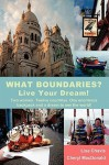 What Boundaries? Live Your Dream! - Lisa Chavis, Cheryl MacDonald