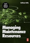 Managing Maintenance Resources - Anthony Kelly