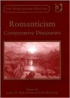Romanticism: Comparative Discourses (The Nineteenth Century) (The Nineteenth Century) (The Nineteenth Century) - Diane Long Hoeveler