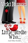 Little Birdie Who...and Other Stories - Vicki Batman