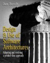 Design and Use of Software Architectures: Adopting and Evolving a Product-Line Approach - Jan Bosch