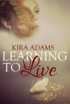 Learning to Live - Kira Adams