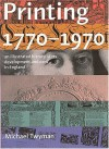 Printing 1770-1970: An Illustrated History of Its Development and Uses in England - Michael Twyman, Ruari McLean