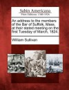 An Address to the Members of the Bar of Suffolk, Mass. at Their Stated Meeting on the First Tuesday of March, 1824. - William Sullivan