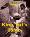 Wonders of the World: King Tuts Tomb - Don Nardo