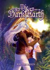 The Dark Earth - X. Aratare, Raythe Reign, T. Wolv