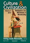 Culture and Civilization, Volume 4: Religion in the Shadows of Modernity - Irving Louis Horowitz