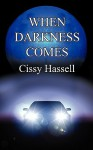 When Darkness Comes - Cissy Hassell
