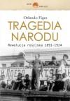Tragedia narodu. Rewolucja rosyjska 1891-1924 - Orlando Figes